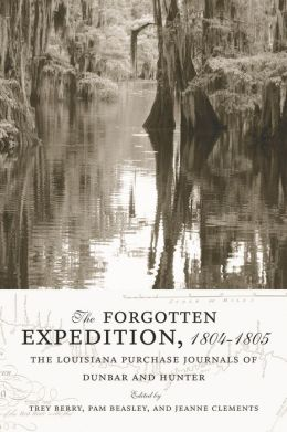 The Forgotten Expedition, 1804--1805: The Louisiana Purchase Journals of Dunbar and Hunter