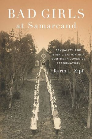 Bad Girls at Samarcand: Sexuality and Sterilization in a Southern Juvenile Reformatory