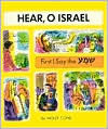 Hear, O Israel, The Shema Story Book 1: First I Say the Shema