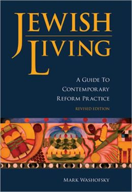 Jewish Living: A Guide to Contemporary Reform Practice (Revised Edition)