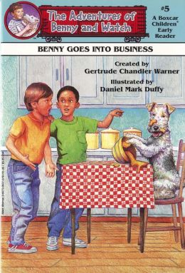 Benny Goes into Business (The Adventures of Benny and Watch Series #5)