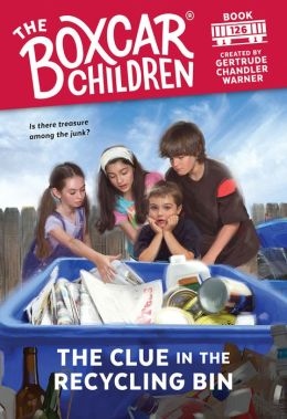 The Clue in the Recycling Bin (The Boxcar Children Series #126)