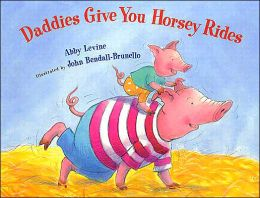 Daddies Give You Horsey Rides