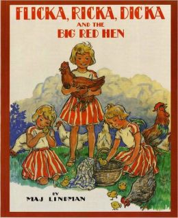 Flicka, Ricka, Dicka and the Big Red Hen