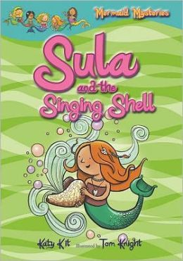 Mermaid Mysteries: Sula and the Singing Shell (Book 3)