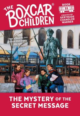 The Mystery of the Secret Message (The Boxcar Children Series #55)