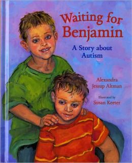 Waiting for Benjamin: A Story about Autism