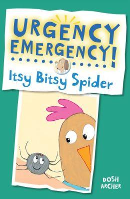 Urgency Emergency! Itsy Bitsy Spider