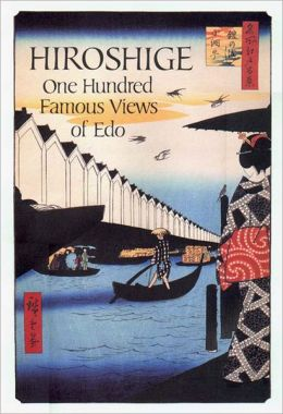 Hiroshige: One Hundred Famous Views of Edo