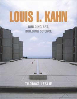 Louis I. Kahn: Building Art and Building Science
