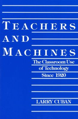 Teachers and Machines: The Classroom of Technology Since 1920