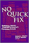 No Quick Fix: Rethinking Literacy Programs in America's Elementary Schools