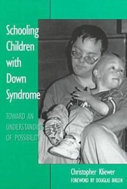 Schooling Children With Down Syndrome: Toward An Understanding of Possibility