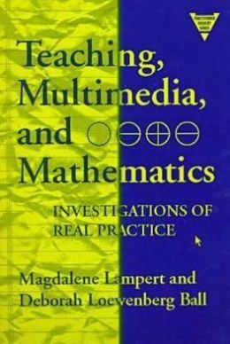 Teaching, Multimedia, & Mathematics: Investigations of Real Practice