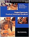 Project Spectrum: Preschool Assessment Handbook, Project Zero Frameworks for Early Childhood Education Vol. 3