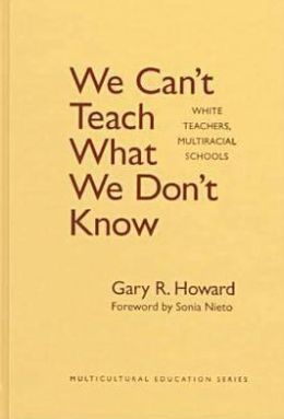 We Can't Teach What We Don't Know: White Teachers and the Transformative Vision
