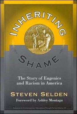 Inheriting Shame: The Story of Eugenics and Racism in America
