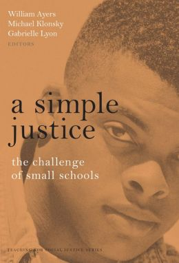 A Simple Justice: The Challenge of Small Schools