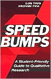 Speed Bumps: A Student Friendly Guide to Qualitative Research