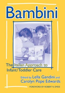 Bambini: The Italian Approach to Infant/Toddler Care