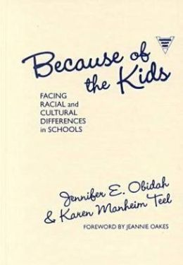 Because of the Kids: Facing Racial and Cultural Differences in Schools