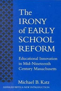 The Irony of Early School Reform, 2nd Edition