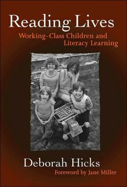 Reading Lives: Working-Class Children and Literacy Learning