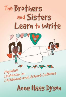 The Brothers and Sisters Learn to Write: Popular Literacies in Childhood and School Culture