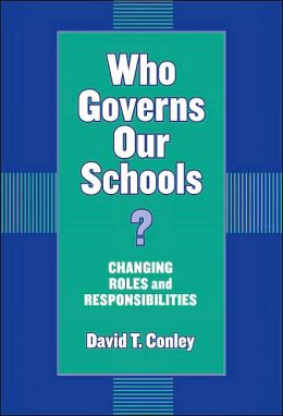 Who Governs Our Schools?: Changing Roles and Responsibilities