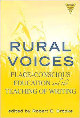 Rural Voices: Place-Conscious Education and the Teaching of Writing