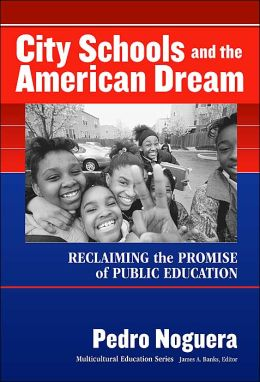 City Schools and the American Dream: Reclaiming the Promise of Public Education
