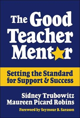 The Good Teacher Mentor: Setting the Standard for Support and Success