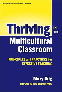Thriving in the Multicultural Classroom: Principles & Practices for Effective Teaching