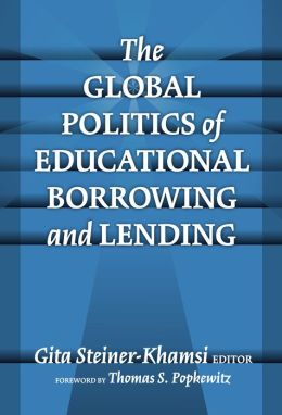 The Global Politics of Educational Borrowing and Lending