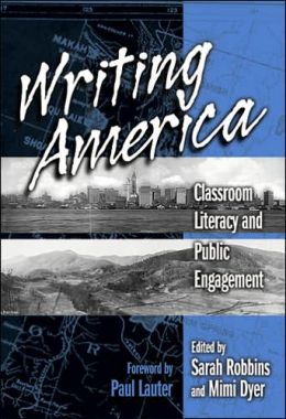 Writing America: Clasroom Literacy and Public Engagement