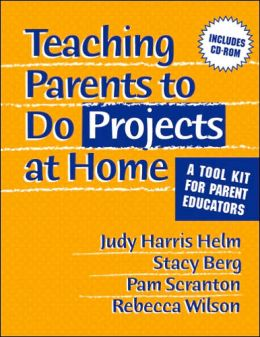 Teaching Parents to Do Projects at Home: A Tool Kit for Parent Educators