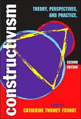 Constructivism: Theory, Perspectives, and Practice, 2nd Ed.