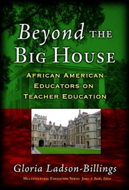 Beyond the Big House: African American Educators on Teacher Education