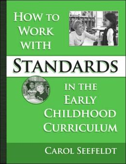 How to Work with Standards in the Early Childhood Classroom