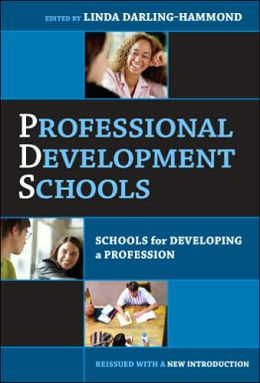 Professional Development Schools: Schools for Developing a Profession-Reissued with New Introduction