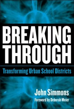 Breaking Through: Transforming Urban School Districts