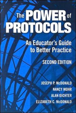 The Power of Protocols: An Educator's Guide to Better Practice, 2nd Edition