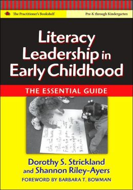 Literacy Leadership in Early Childhood: The Essential Guide