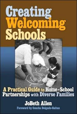 Creating Welcoming Schools: A Practical Guide to Home-School Partners with Diverse Families