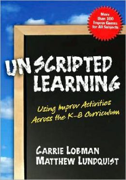 Unscripted Learning: Using Improv Activities Across the K-8 Curriculum