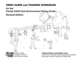 Video Guide and Training Workbook for FCCERS-Revised Edition