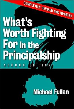 What's Worth Fighting for in the Principalship? Second Edition