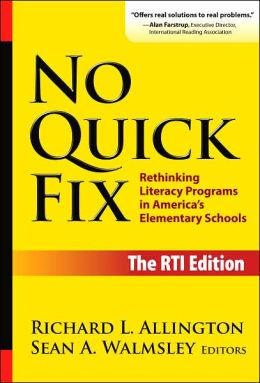 No Quick Fix, The RTI Edition: Rethinking Literacy Programs in America's Elementary Schools