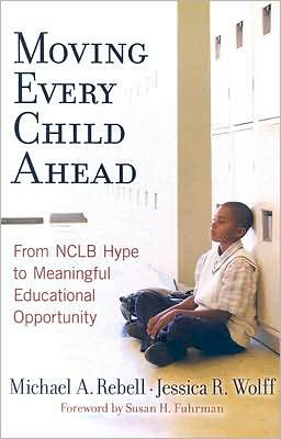 Moving Every Child Ahead: From NCLB Hype to Meaningful Educational Opportunity
