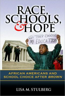 Race, Schools, and Hope: African Americans and School Choice after Brown